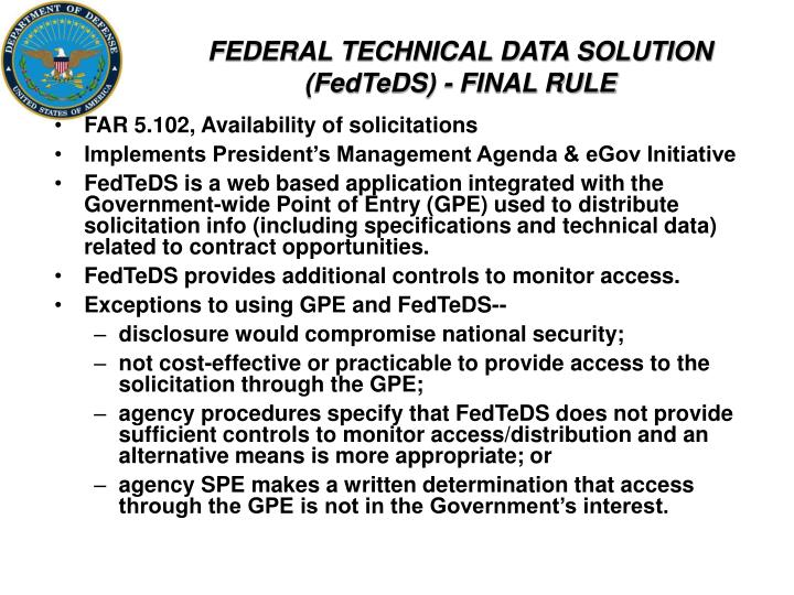 FEDERAL TECHNICAL DATA SOLUTION (FedTeDS) - FINAL RULE