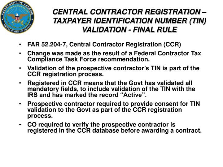 CENTRAL CONTRACTOR REGISTRATION –TAXPAYER IDENTIFICATION NUMBER (TIN) VALIDATION - FINAL RULE