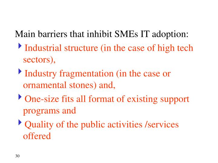 Main barriers that inhibit SMEs IT adoption: