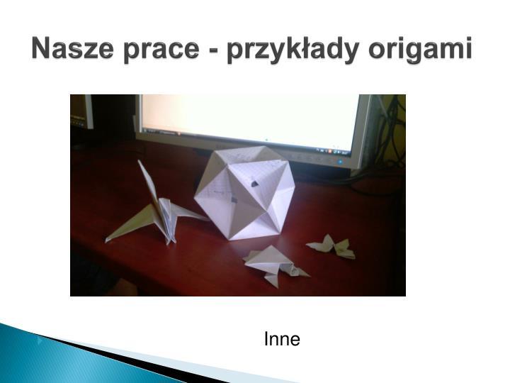 Nasze prace - przykłady origami