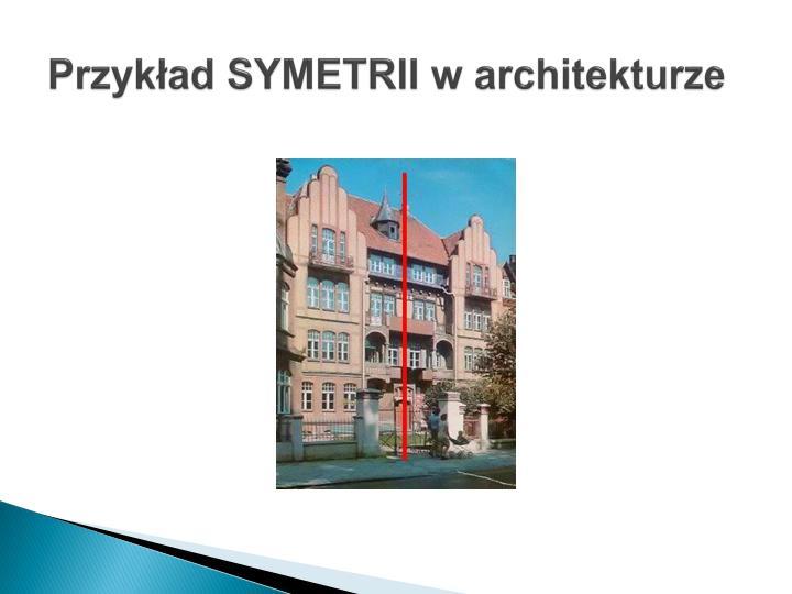 Przykład SYMETRII w architekturze
