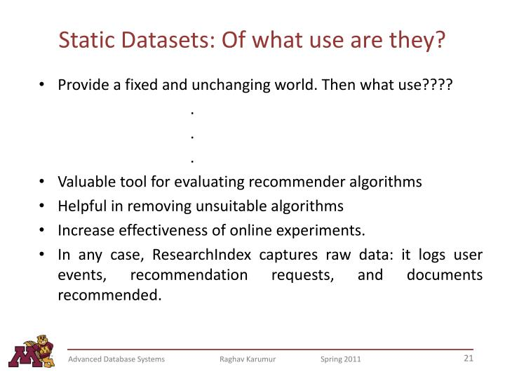 Static Datasets: Of what use are they?