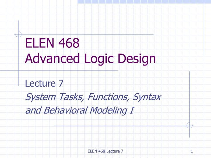 Elen 468 advanced logic design
