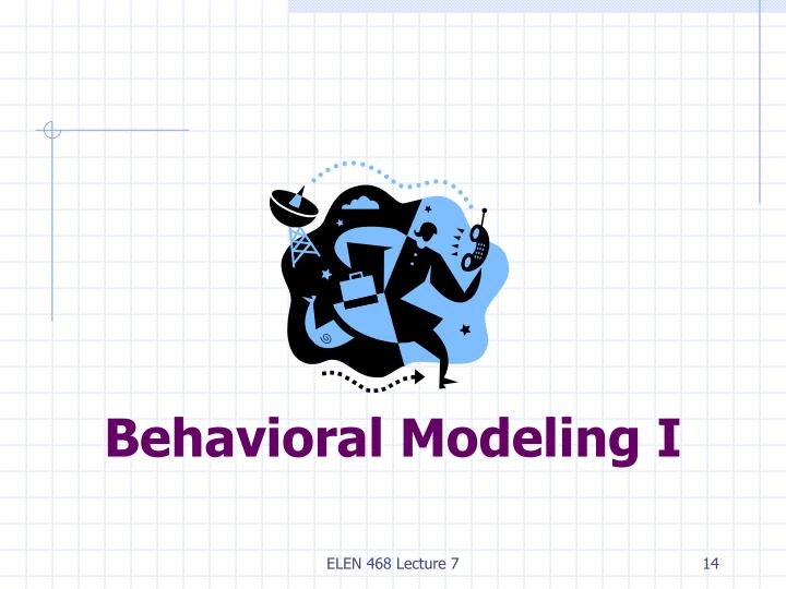 Behavioral Modeling I