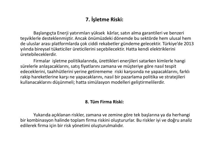 7. İşletme Riski: