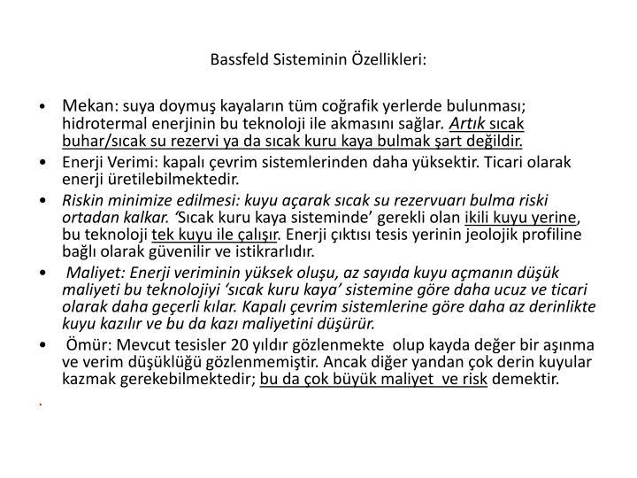 Bassfeld Sisteminin Özellikleri: