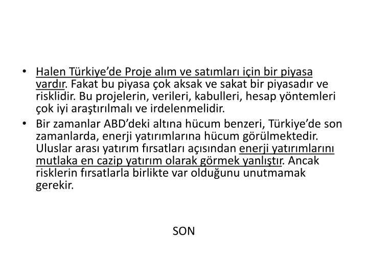 Halen Türkiye'de Proje alım ve satımları için bir piyasa vardır