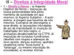 iii direitos integridade moral