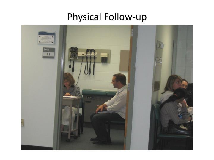 Physical Follow-up