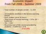economic impact from fall 2006 summer 2009