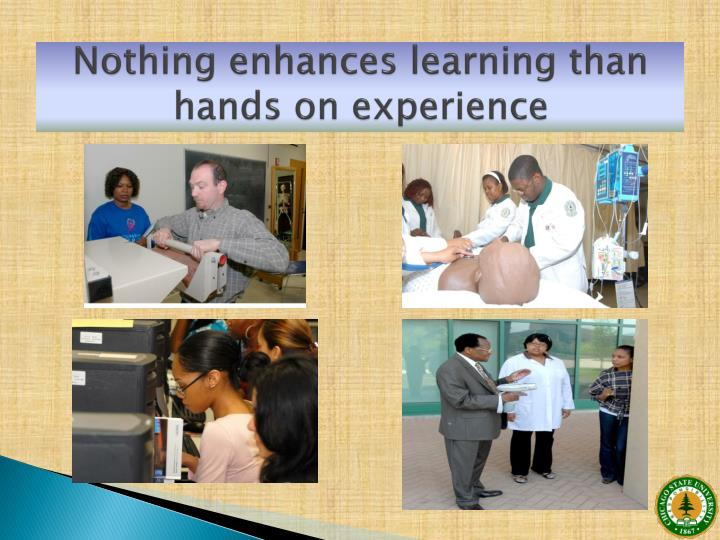 Nothing enhances learning than hands on experience