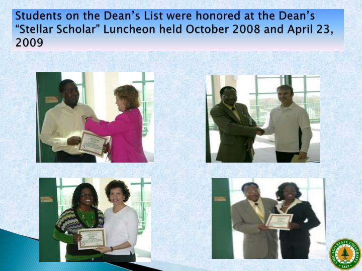 """Students on the Dean's List were honored at the Dean's """"Stellar Scholar"""" Luncheon held October 2008 and April 23, 2009"""