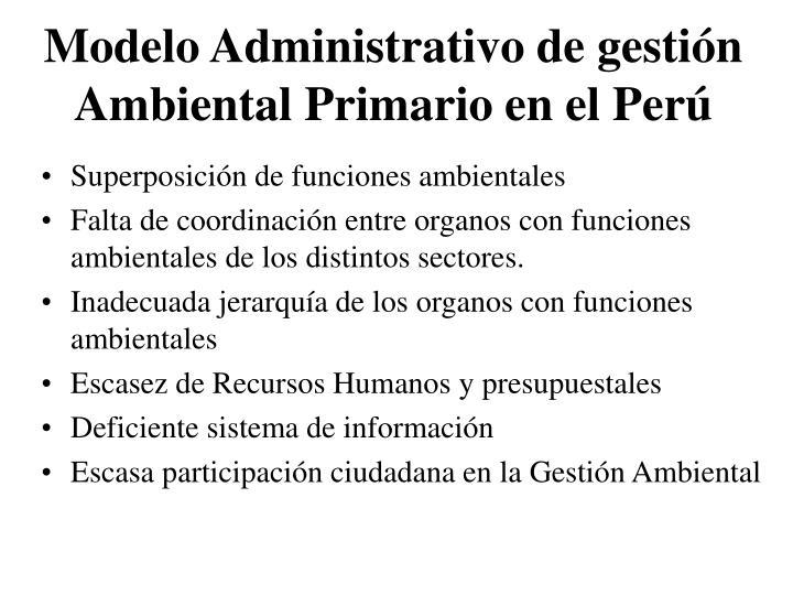 Modelo Administrativo de gestión Ambiental Primario en el Perú