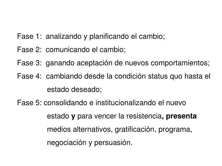 Fase 1:  analizando y planificando el cambio;