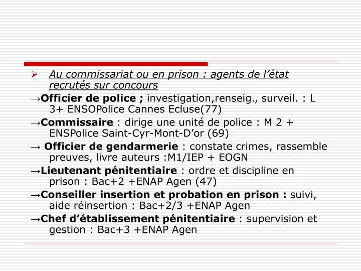 Au commissariat ou en prison: agents de l'état recrutés sur concours