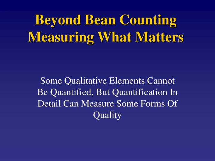 Beyond Bean Counting Measuring What Matters
