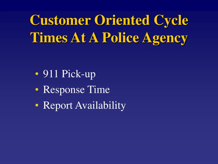 Customer Oriented Cycle Times At A Police Agency