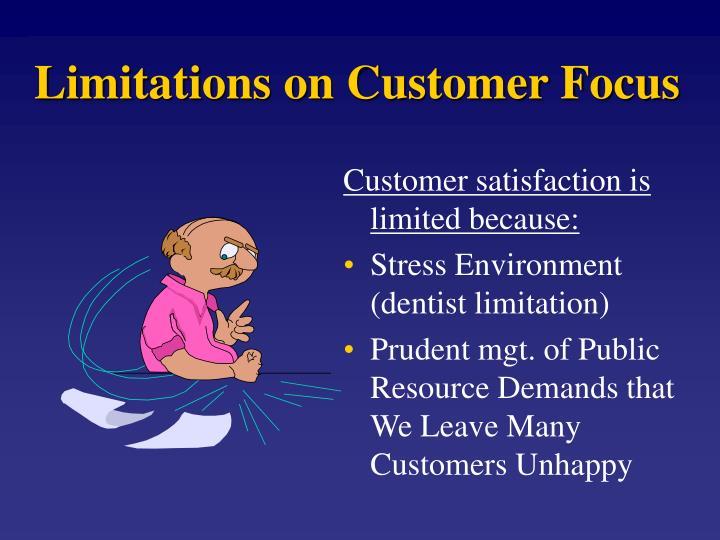 Limitations on Customer Focus