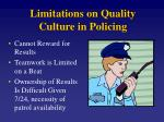 limitations on quality culture in policing