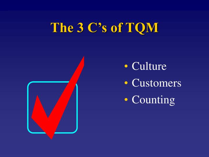 The 3 C's of TQM