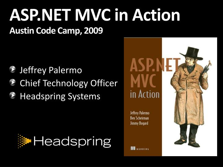 Asp net mvc in action austin code camp 2009