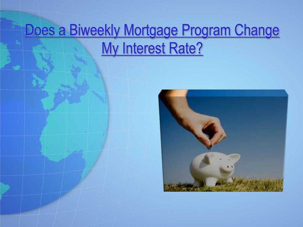 Does a Biweekly Mortgage Program Change My Interest Rate?