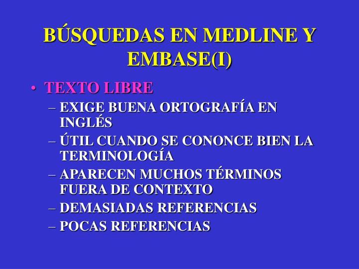 BÚSQUEDAS EN MEDLINE Y EMBASE(I)
