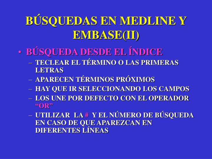 BÚSQUEDAS EN MEDLINE Y EMBASE(II)