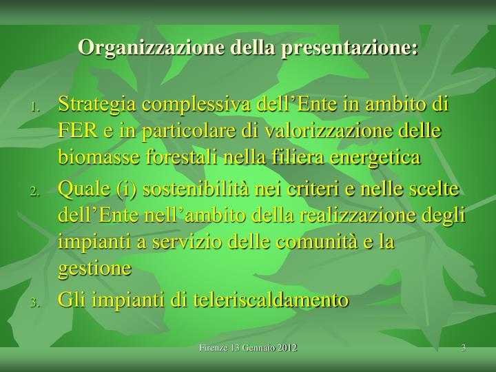 Organizzazione della presentazione: