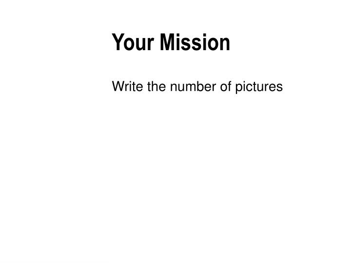 Your Mission