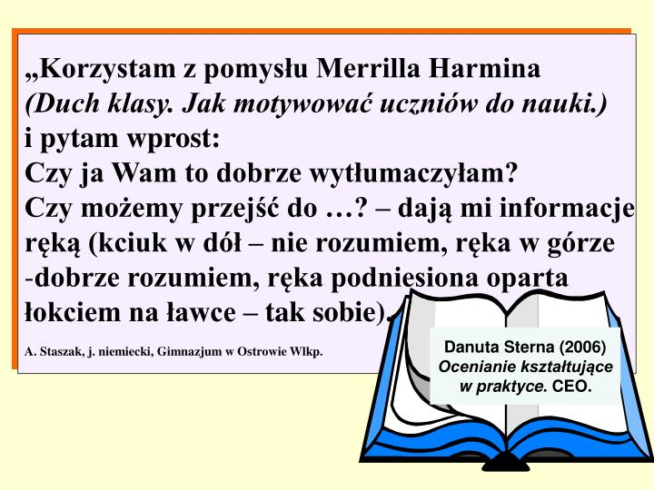 """""""Korzystam z pomysłu Merrilla Harmina"""