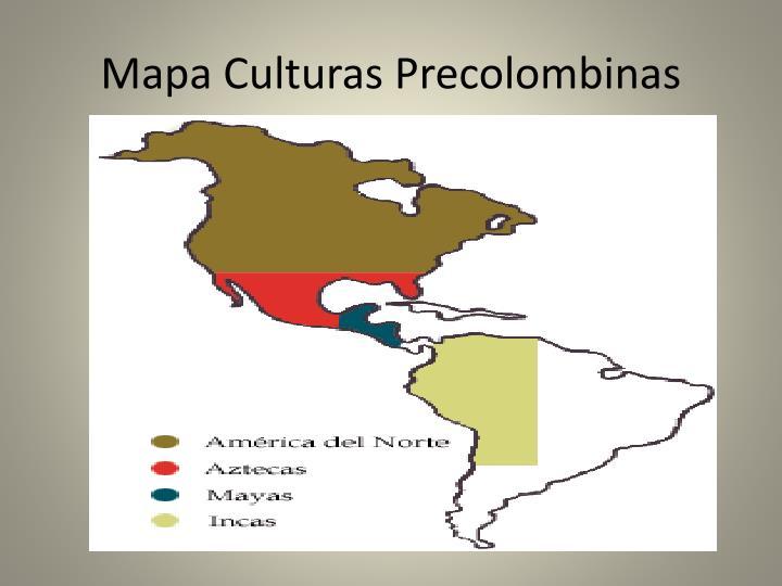 Mapa Culturas Precolombinas