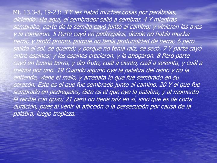 Mt. 13.3-8, 19-23: