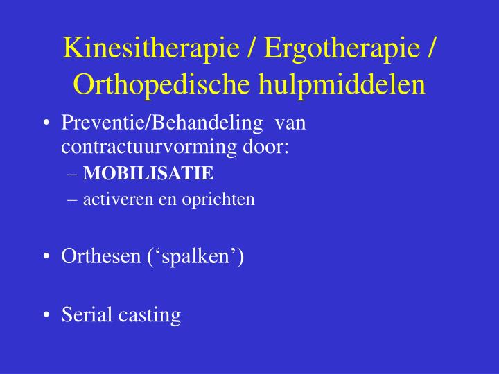 Kinesitherapie / Ergotherapie / Orthopedische hulpmiddelen