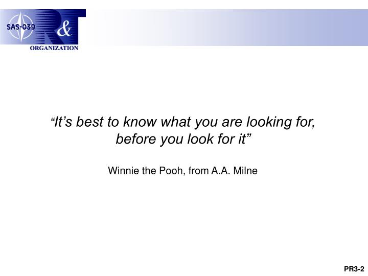 It s best to know what you are looking for before you look for it winnie the pooh from a a milne