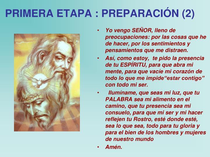 PRIMERA ETAPA : PREPARACIÓN (2)