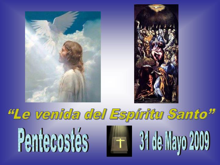 """Le venida del Espíritu Santo"""