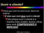 ouvir o cliente