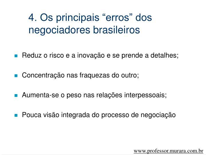 """4. Os principais """"erros"""" dos negociadores brasileiros"""