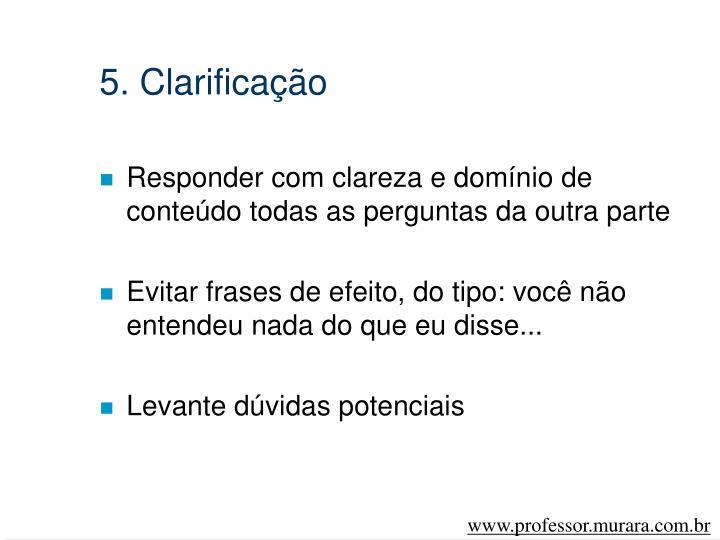 5. Clarificação