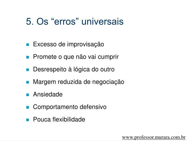 """5. Os """"erros"""" universais"""