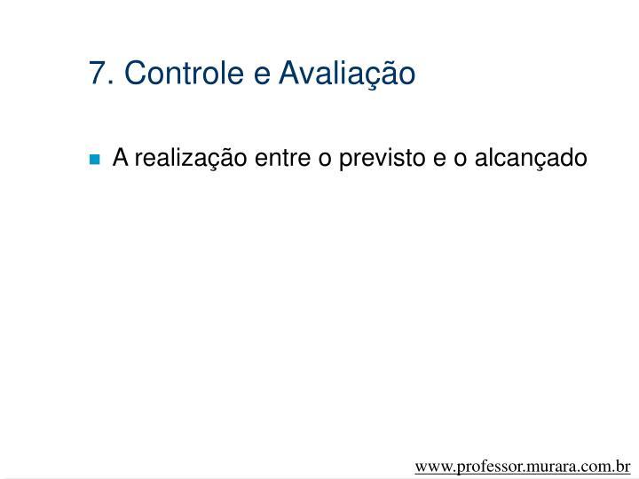 7. Controle e Avaliação
