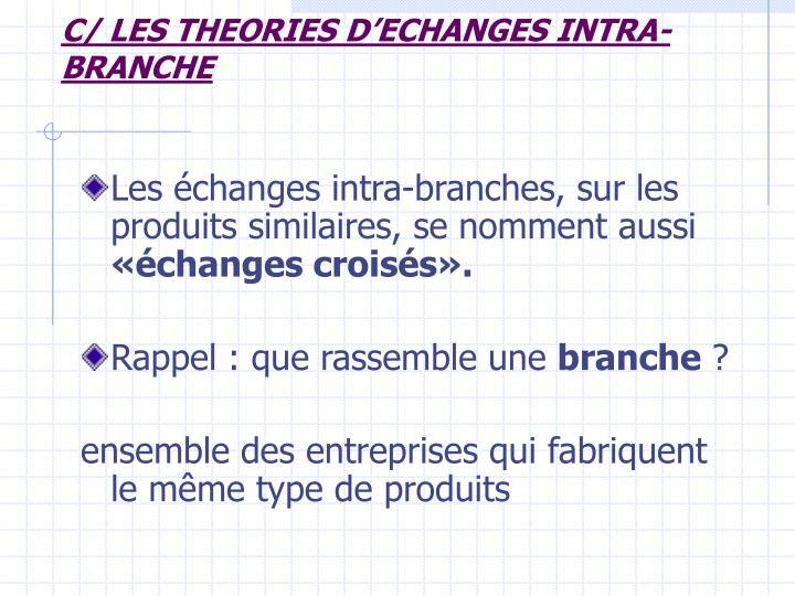 C/ LES THEORIES D'ECHANGES INTRA-BRANCHE