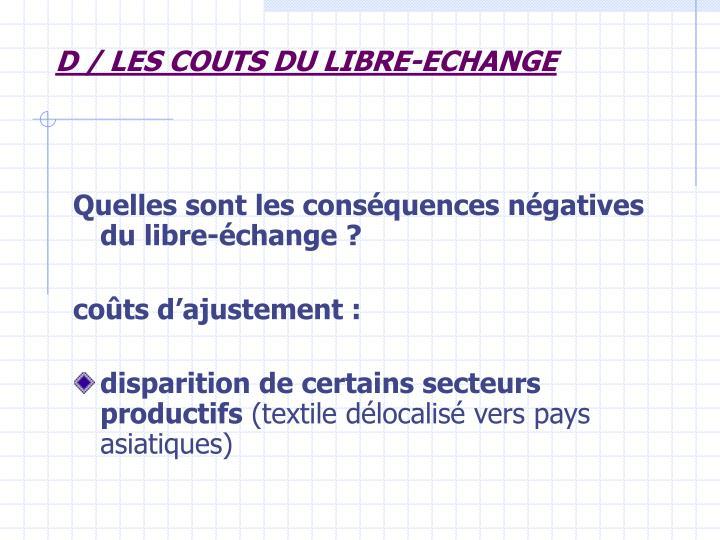 D/ LES COUTS DU LIBRE-ECHANGE