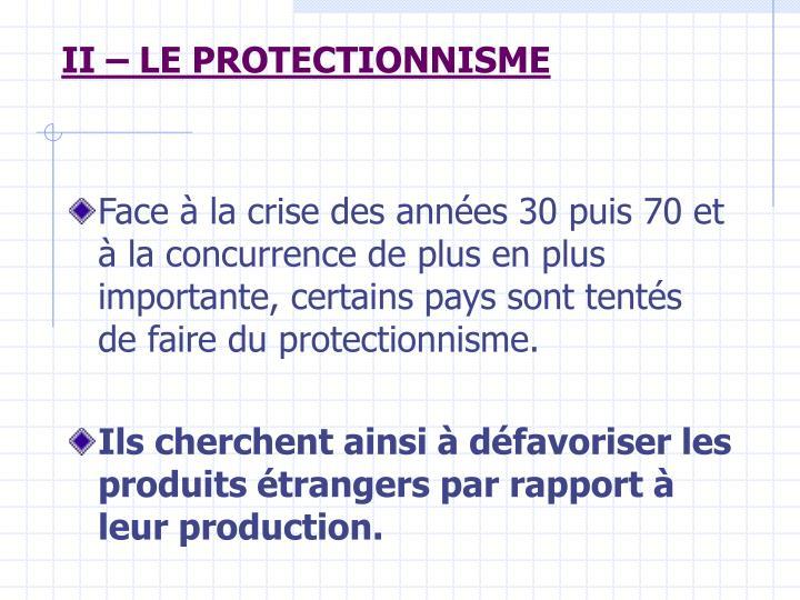 II – LE PROTECTIONNISME