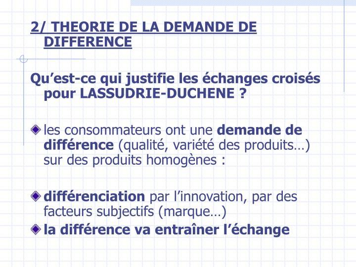 2/ THEORIE DE LA DEMANDE DE DIFFERENCE