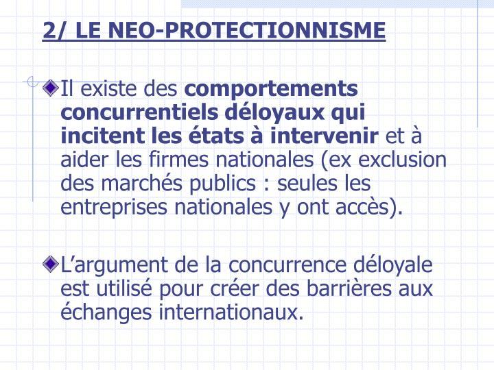 2/ LE NEO-PROTECTIONNISME