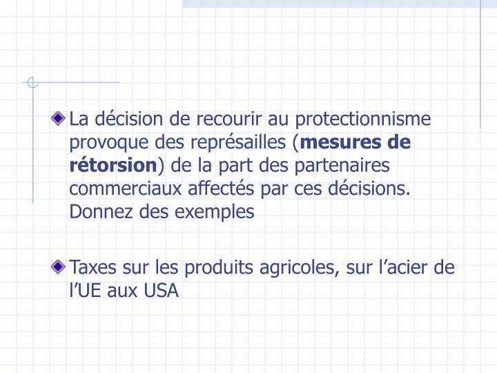 La décision de recourir au protectionnisme provoque des représailles (
