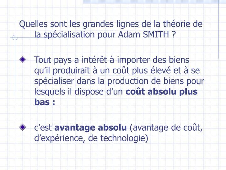 Quelles sont les grandes lignes de la théorie de la spécialisationpour Adam SMITH ?
