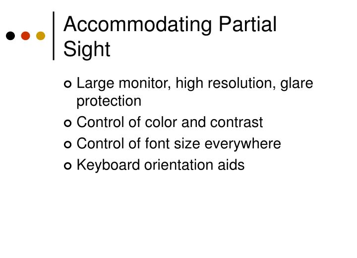 Accommodating Partial Sight